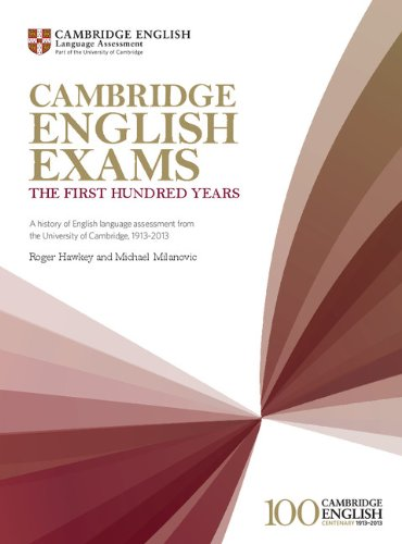 Cambridge English Exams the first hundred years